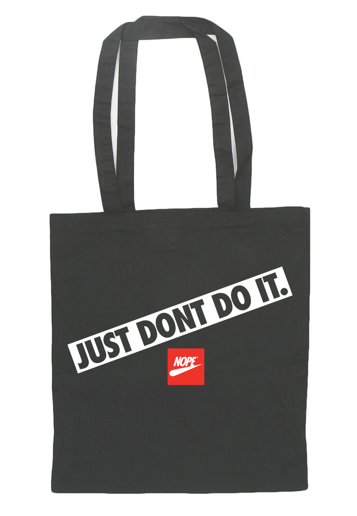 Just Dont Do It. – Black Tote Bag