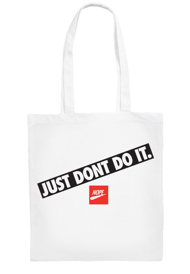 Just Dont Do It. – White Tote Bag